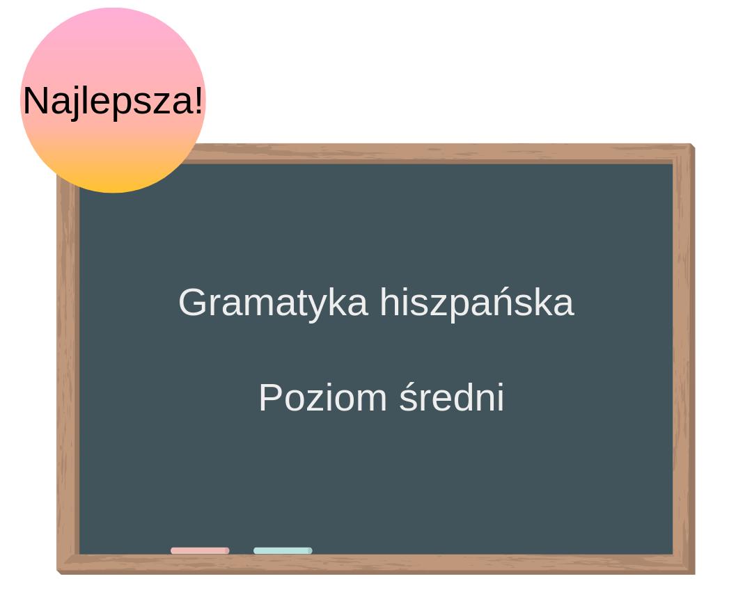 Kurs online. Gramatyka hiszpańska. Poziom średni.