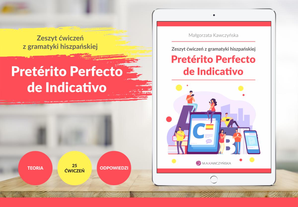 Zeszyt ćwiczeń z gramatyki hiszpańskiej   Pretérito Perfecto de Indicativo